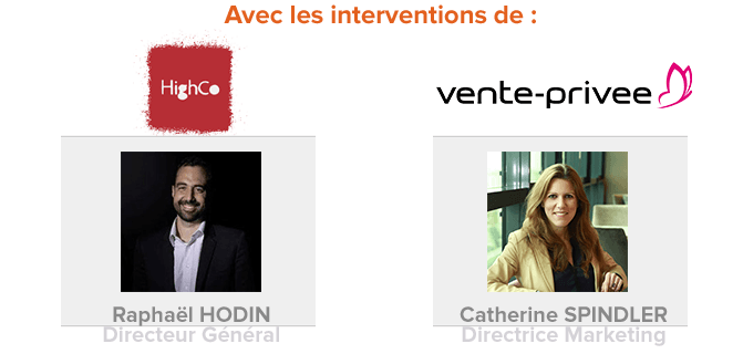Raphaël Hodin (HighCo) & Catherine Spindler (Vente-Privée.com)